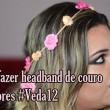 Como fazer headband de flores